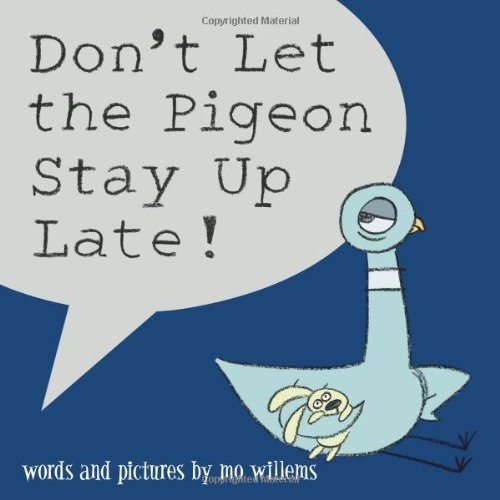 Mo Willems Don't Let The Pigeon Stay Up Late!