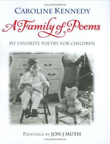 Caroline Kennedy Schlossberg A Family Of Poems My Favorite Poetry For Children