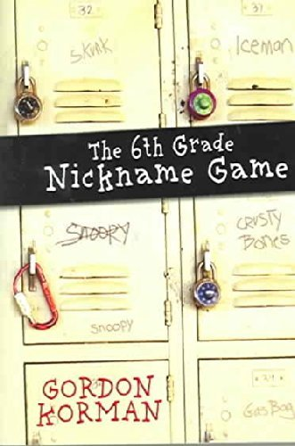 Gordon Korman The 6th Grade Nickname Game