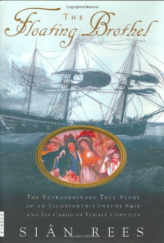 Sian Rees The Floating Brothel The Extraordinary True Story Of An Eighteenth Cen
