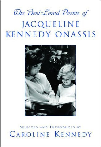 Caroline Kennedy Best Loved Poems Of Jacqueline Kennedy Onassis