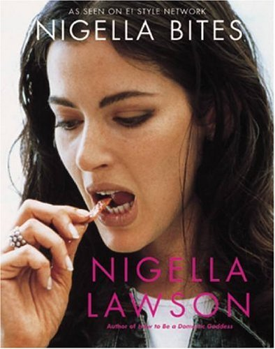 Nigella Lawson Nigella Bites From Family Meals To Elegant Dinners Easy Delec