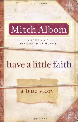 Mitch Albom Have A Little Faith A True Story