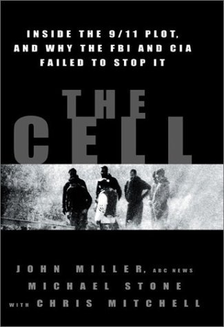 John C. Miller The Cell Inside The 9 11 Plot And Why The Fbi And Cia Fai