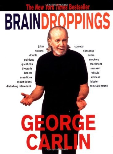 George Carlin Brain Droppings
