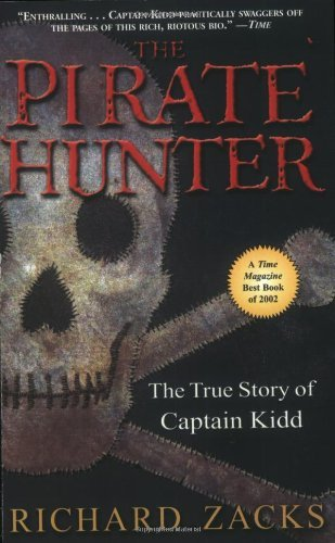 Richard Zacks The Pirate Hunter The True Story Of Captain Kidd