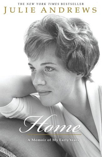 Julie Andrews Home A Memoir Of My Early Years