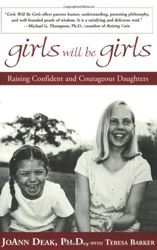 Joann Deak Girls Will Be Girls Raising Confident And Courageous Daughters