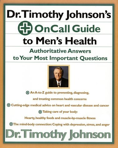 Timothy Johnson Dr. Timothy Johnson's On Call Guide To Men's Healt