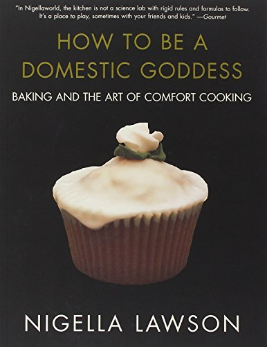 Nigella Lawson How To Be A Domestic Goddess Baking And The Art Of Comfort Cooking