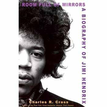 Charles R. Cross Room Full Of Mirrors A Biography Of Jimi Hendrix