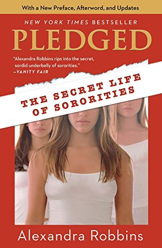 Alexandra Robbins Pledged The Secret Life Of Sororities