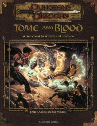 Bruce R. Cordell Tome & Blood Guidebook To Wizards & Sorcere