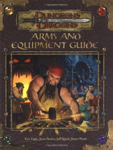 Eric Cagle Arms & Equipment Guide Dungeons & Dragons D20 3