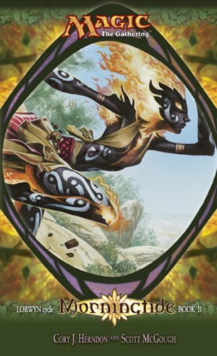Cory J. Herndon Morningtide Lorwyn Cycle Book 2 Magic The Gathering