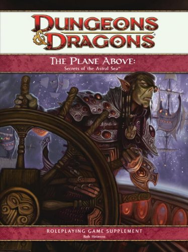 Rob Heinsoo The Plane Above Secrets Of The Astral Sea A 4th Edition D&d Supp