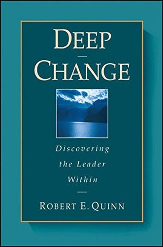 Robert E. Quinn Deep Change Discovering The Leader Within