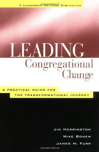 Jim Herrington Leading Congregational Change A Practical Guide For The Transformational Journe