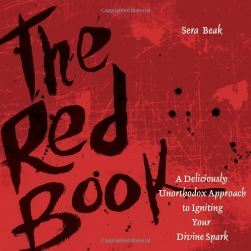Sera J. Beak The Red Book A Deliciously Unorthodox Approach To Igniting You