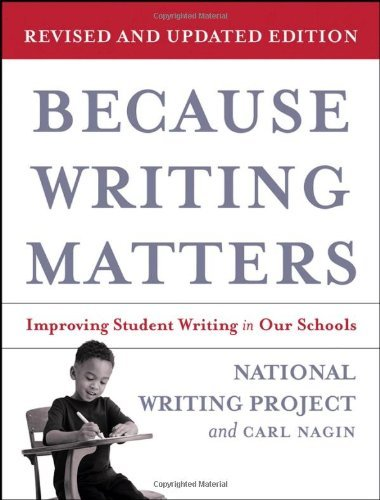 National Writing Project Because Writing Matters Improving Student Writing In Our Schools Revised And Upd