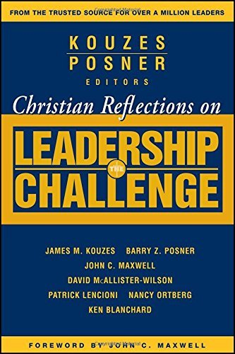 James M. Kouzes Christian Reflections On The Leadership Challenge