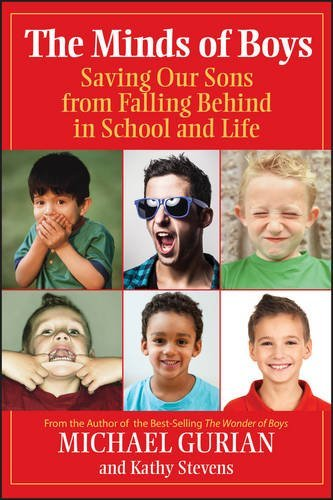 Michael Gurian The Minds Of Boys Saving Our Sons From Falling Behind In School And