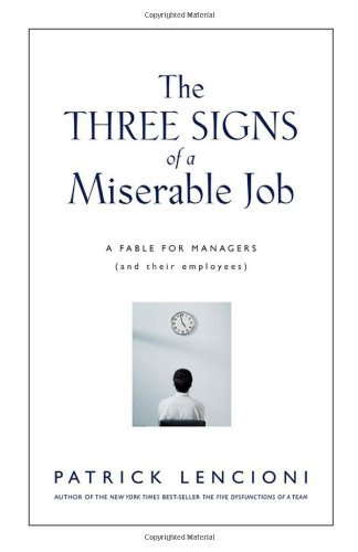 Lencioni Patrick M. Three Signs Of A Miserable Job The A Fable For Managers (and Their Employees)