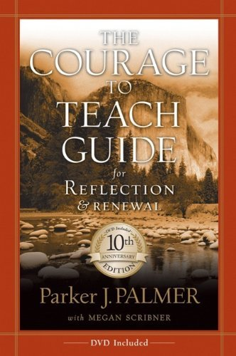 Parker J. Palmer The Courage To Teach Guide For Reflection And Rene 0010 Edition;anniversary