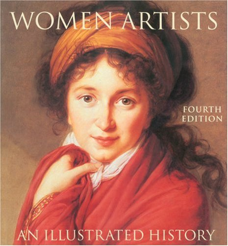 Nancy G. Heller Woman Artists An Illustrated History 0004 Edition;