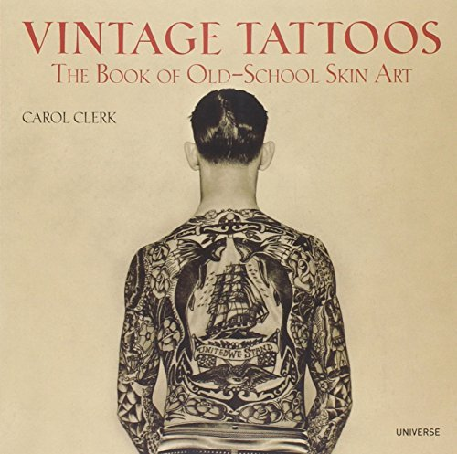 Carol Clerk Vintage Tattoos The Book Of Old School Skin Art