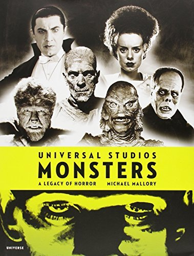 Michael Mallory Universal Studios Monsters A Legacy Of Horror