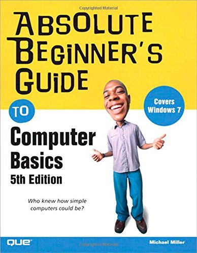 Michael Miller Absolute Beginner's Guide To Computer Basics 0005 Edition;