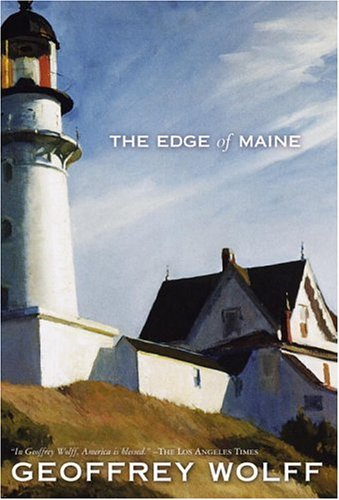 Geoffrey Wolff Edge Of Maine