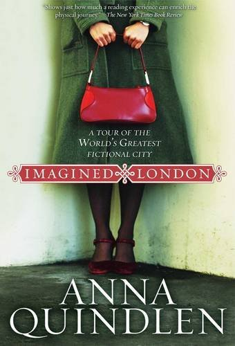 Anna Quindlen Imagined London A Tour Of The World's Greatest Fictional City