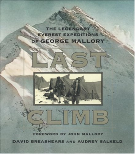 David Breashears Last Climb The Legendary Everest Expedition Of George Mallor