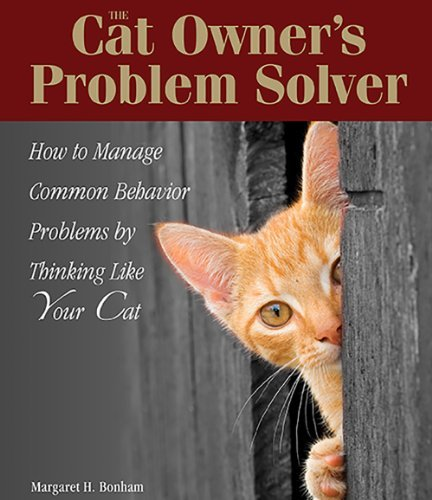 Margaret Bonham The Cat Owner's Problem Solver How To Manage Common Behavior Problems By Thinkin