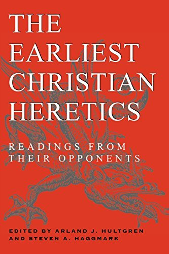 Arland J. Hultgren The Earliest Christian Heretics