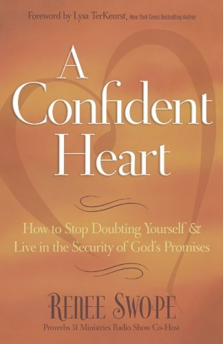 Renee Swope A Confident Heart How To Stop Doubting Yourself & Live In The Secur