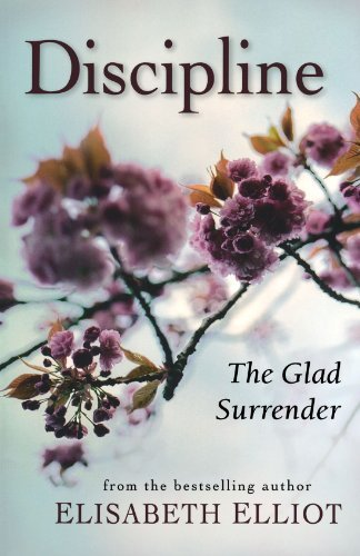 Elisabeth Elliot Discipline The Glad Surrender
