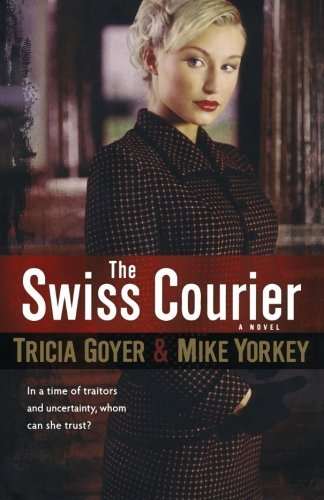 Tricia Goyer The Swiss Courier