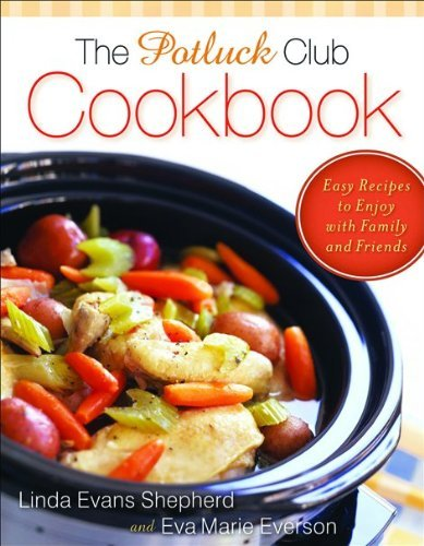 Linda E. Shepherd Potluck Club Cookbook The Easy Recipes To Enjoy With Family And Friends