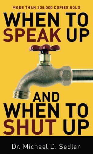 Dr Michael Sedler When To Speak Up And When To Shut Up