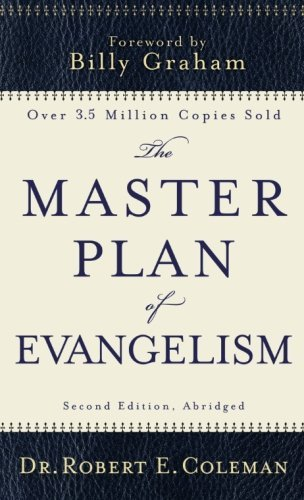 Robert E. Coleman The Master Plan Of Evangelism Abridged