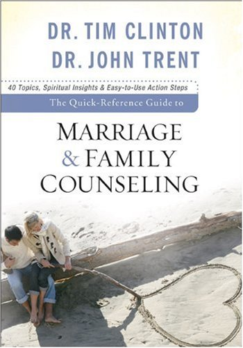 Dr Tim Clinton The Quick Reference Guide To Marriage & Family Cou