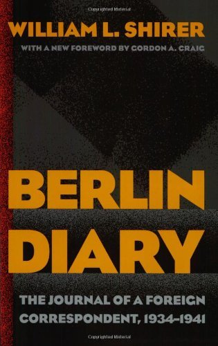 William L. Shirer Berlin Diary The Journal Of A Foreign Correspondent 1934 1941 Revised