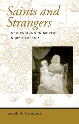 Joseph A. Conforti Saints And Strangers New England In British North America