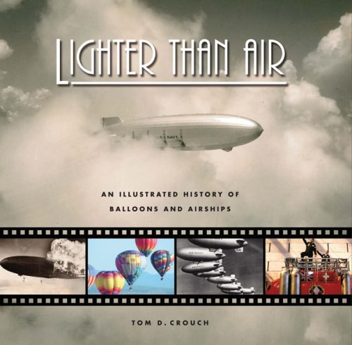Tom D. Crouch Lighter Than Air An Illustrated History Of Balloons And Airships