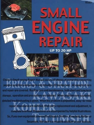 Chilton Automotive Books Small Engine Repair Up To 20 Hp Revised