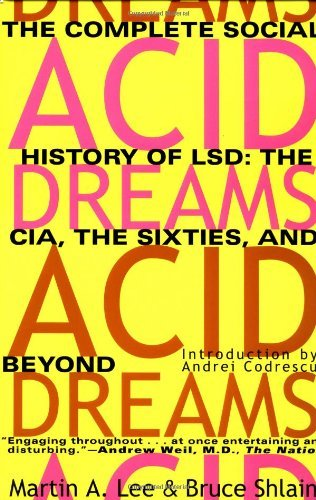 Martin A. Lee Acid Dreams The Complete Social History Of Lsd The Cia The