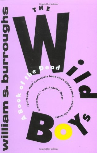 William S. Burroughs The Wild Boys A Book Of The Dead